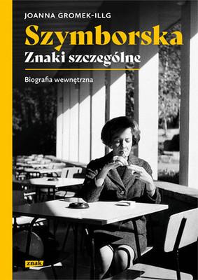 Joanna Gromek-Illg - Szymborska. Znaki szczególne