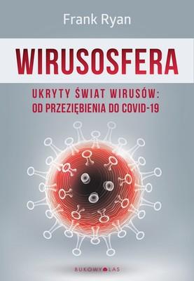 Frank Ryan - Wirusosfera. Ukryty świat wirusów: od przeziębienia do COVID-19