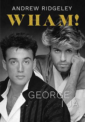 Andrew Ridgeley - Wham! George i ja