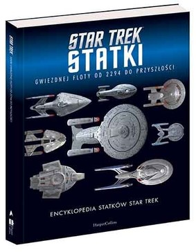 Ben Robinson, Marcus Riley - Encyklopedia statków Star Trek. Statki Gwiezdnej Floty od 2294 do przyszłości