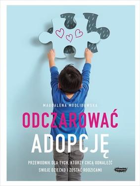 Magdalena Modlibowska - Odczarować adopcję