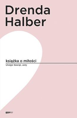 Małgorzata Halber, Olga Drenda - Książka o miłości