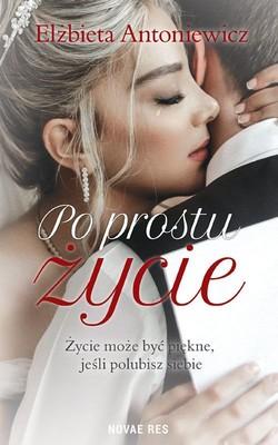 Elżbieta Antoniewicz - Po prostu życie