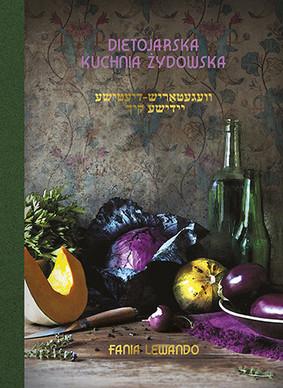 Fania Lewando - Dietojarska kuchnia żydowska