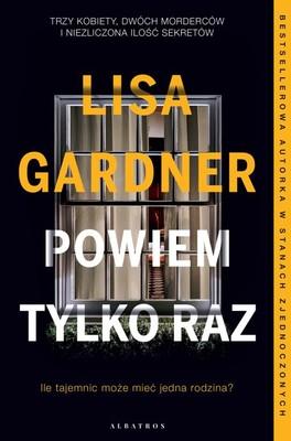 Lisa Gardner - Powiem tylko raz