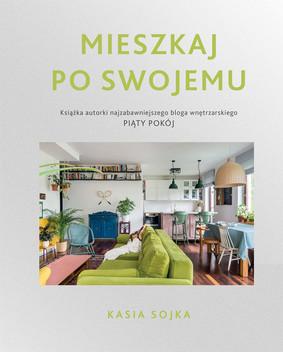 Kasia Sojka - Mieszkaj po swojemu