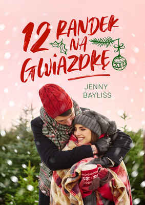 Jenny Bayliss - 12 randek na Gwiazdkę / Jenny Bayliss - Twelve Dates Of Christmas