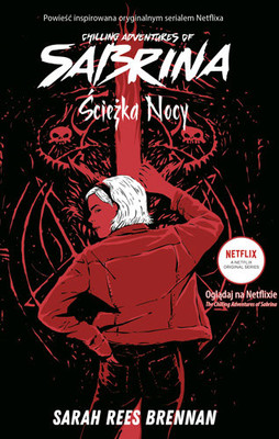 Sarah Rees Brennan - Ścieżka nocy. Chilling Adventures of Sabrina. Tom 3