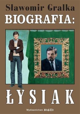 Sławomir Gralka - Biografia: Łysiak