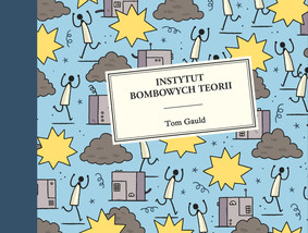 Tom Gauld - Instytut bombowych teorii / Tom Gauld - The Institute Of Mind-Blowing Theories