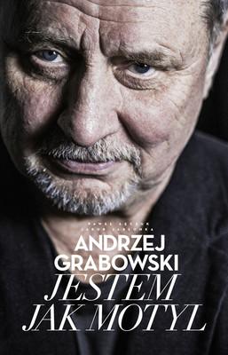 Andrzej Grabowski, Jakub Jabłonka, Paweł Łęczuk - Andrzej Grabowski. Jestem jak motyl / Andrzej Grabowski, Jakub Jabłonka, Paweł Łęczuk - Andrzej Grabowski. Jestem Jak Motyl