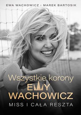 Ewa Wachowicz, Marek Bartosik - Wszystkie korony Ewy Wachowicz