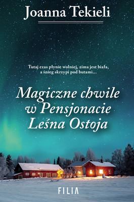 Joanna Tekieli - Magiczne chwile w Pensjonacie Leśna Ostoja