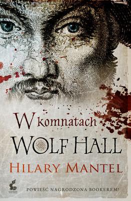 Hilary Mantel - W komnatach Wolf Hall / Hilary Mantel - Wolf Hall