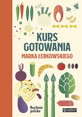 Marek Łebkowski - Kurs gotowania Marka Łebkowskiego