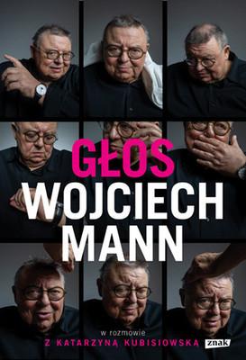 Wojciech Mann - Głos. Wojciech Mann w rozmowie z Katarzyną Kubisiowską