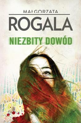 Małgorzata Rogala - Niezbity dowód