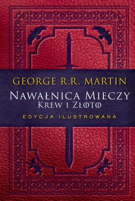 George R. R. Martin - Nawałnica mieczy. Krew i złoto. Edycja ilustrowana / George R. R. Martin - A Storm Of Swords Vol. 2
