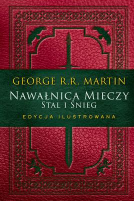 George R. R. Martin - Nawałnica mieczy. Stal i śnieg. Edycja ilustrowana. / George R. R. Martin - A Storm Of Swords Vol. 1