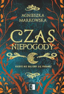 Agnieszka Markowska - Czas Niepogody