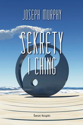 Joseph Murphy - Sekrety I Ching
