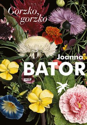 Joanna Bator - Gorzko, gorzko