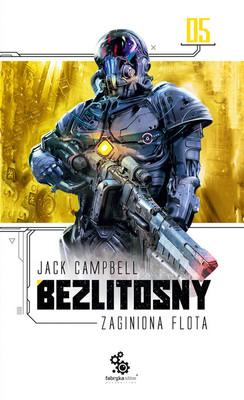 Jack Campbell - Bezlitosny. Zaginiona Flota. Tom 5