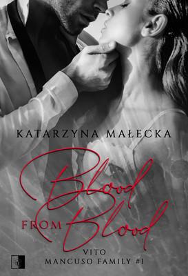 Katarzyna Małecka - Blood from Blood. Vito. Mancuso Family. Tom 1