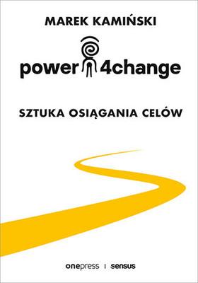 Marek Kamiński - Power4Change. Sztuka osiągania celów
