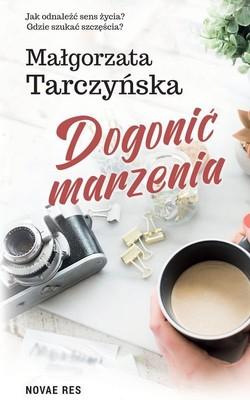 Małgorzata Tarczyńska - Dogonić marzenia