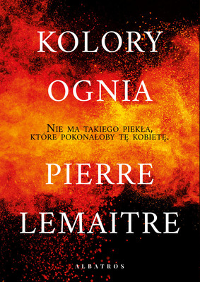 Pierre Lemaitre - Kolory ognia