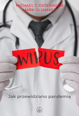 Michael Osterholm, Mark Olshaker - Wirus. Jak przewidziano pandemię