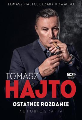 Tomasz Hajto, Cezary Kowalski - Tomasz Hajto. Ostatnie rozdanie. Autobiografia