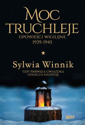 Sylwia Winnik - Moc truchleje. Opowieści wigilijne 1939-1945