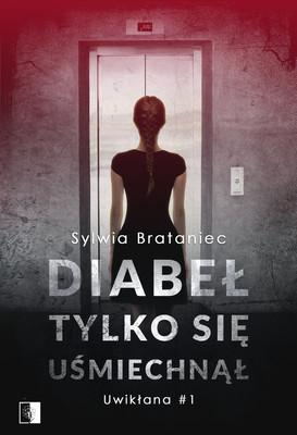 Sylwia Brataniec - Diabeł tylko się uśmiechnął