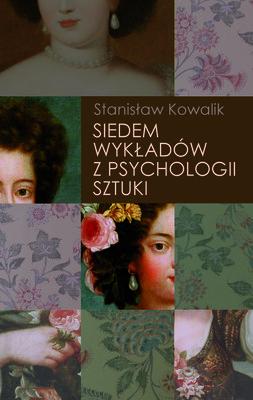 Stanisław Kowalik - Siedem wykładów z psychologii sztuki