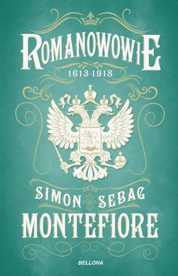 Simon Sebag Montefiore - Romanowowie 1613-1918
