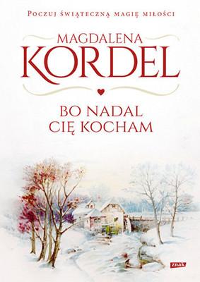 Magdalena Kordel - Bo nadal Cię kocham