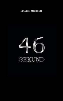 Xavier Messing - 46 sekund