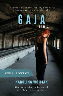 Karolina Wójciak - Gaja. Powrót. Tom 3
