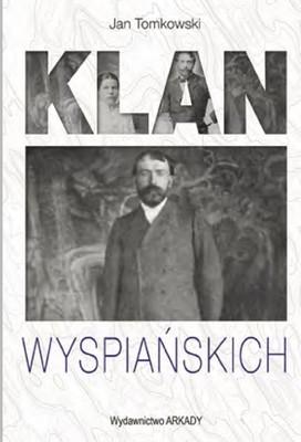 Jan Tomkowski - Klan Wyspiańskich