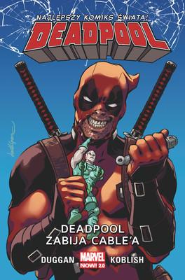 Gerry Duggan, Scott Koblish - Deadpool zabija Cable'a. Deadpool. Tom 11
