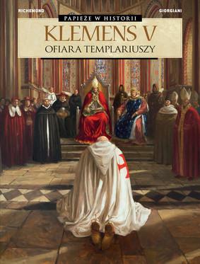 France Richemond, Germano Giorgiani - Klemens V. Ofiara templariuszy. Papieże w historii