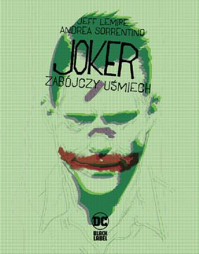 Jeff Lemire, Andrea Sorrentino - Zabójczy uśmiech. Joker