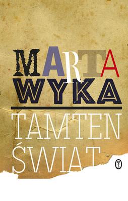 Marta Wyka - Tamten świat