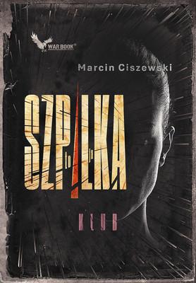 Marcin Ciszewski - To ja, Szpilka. Klub