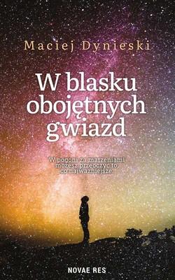Maciej Dynieski - W blasku obojętnych gwiazd