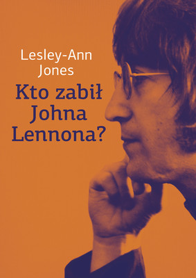 Lesley-Ann Jones - Kto zabił Johna Lennona? / Lesley-Ann Jones - Who Killed John Lennon?