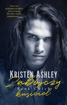Kristen Ashley - Zabójczy kusiciel. Rock Chick. Tom 4 / Kristen Ashley - Renegade