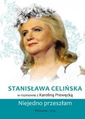 Karolina Prewęcka - Stanisława Celińska. Niejedno przeszłam